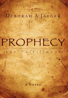 Prophecy: The Fulfillment by Deborah A. Jaeger