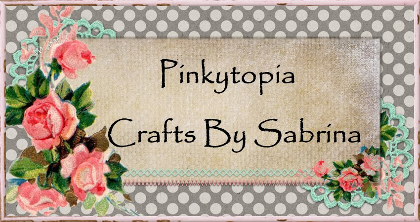 Pinkytopia Crafts By Sabrina