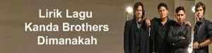 Lirik Lagu Kanda Brothers - Dimanakah