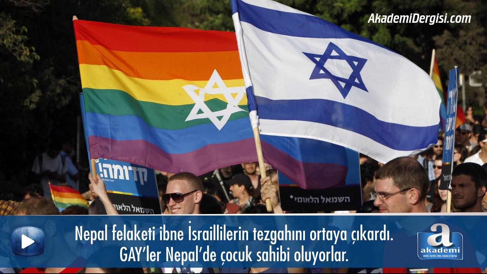 Nepal felaketi ibne İsraillilerin tezgahını ortaya çıkardı. GAY'ler Nepal'de çocuk sahibi oluyorlar.