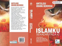 Antologi orang berdosa : Islamku sekadar pada ic.