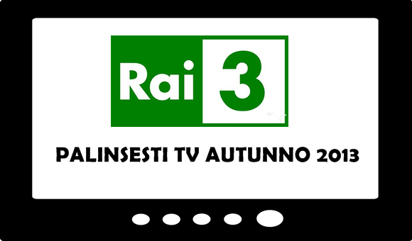 rai-3-palinsesti-tv-autunno-2013
