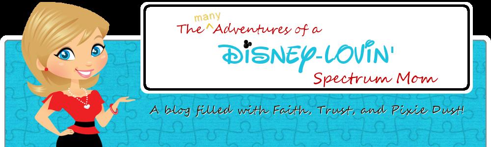 The Many Adventures of a Disney-Lovin' Spectrum Mom