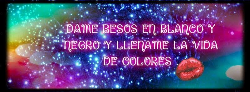 Frases De Amor: Dame Besos En Blanco Y Negro