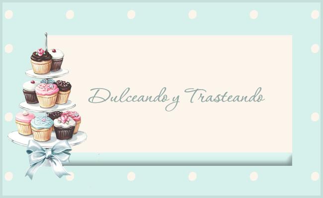 Dulceando y Trasteando