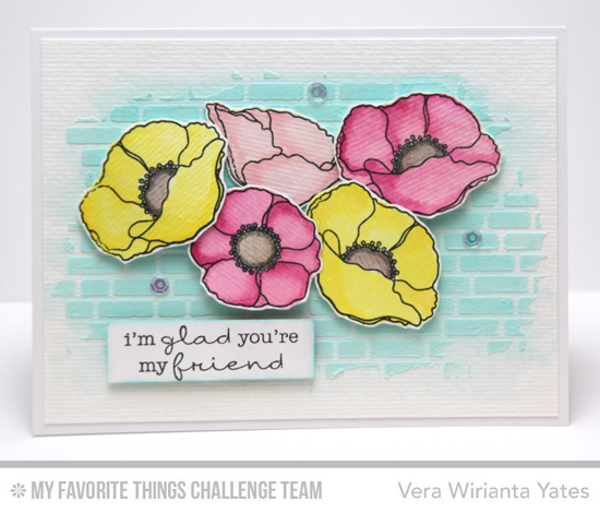 My Friend Card by Vera Wirianta Yates featuring the Lisa Johnson Designs Delicate Pretty Poppies stamp set and English Brick Wall stencil #mftstamps
