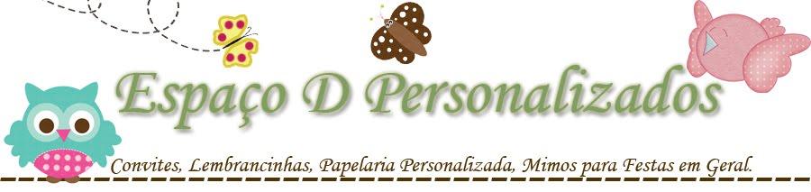 Espaço D... Personalizados