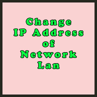 Change IP Address of Network Lan