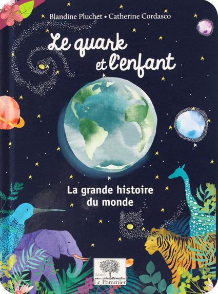 Le Quark et l'enfant de Blandine Pluchet et Catherine Cordasco - éditions Le Pommier