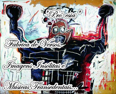 """""""Pró-esia"""" - Fabrica de Versos, Imagens Insólitas e Músicas Transedentais"""