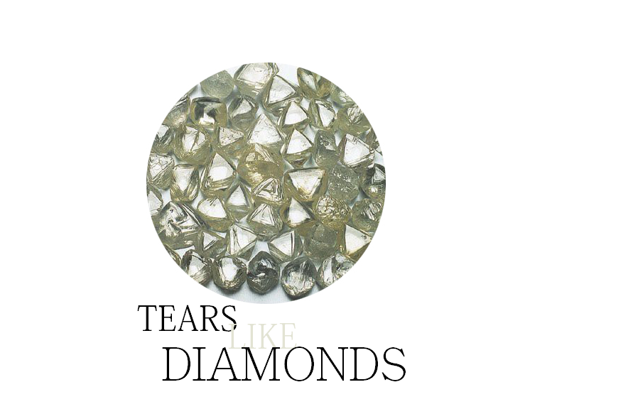 TEARS LIKE DIAMONDS