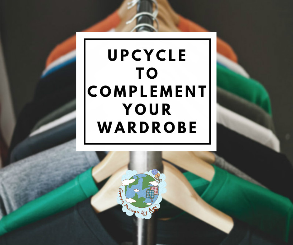 Upcycle to Complement Your Wardrobe