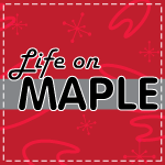 Life on Maple
