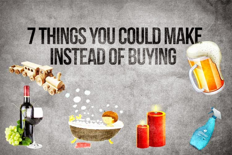 7 things to make instead of buying