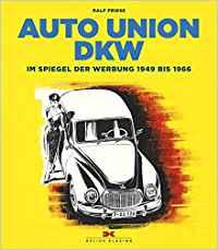 """Rezension Thomas Nehlert """"Auto Union DKW - Im Spiegel der Werbung von 1949 bis 1966"""", Ralf Friese,"""