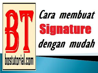 Cara Membuat Signature Mudah dan Praktis
