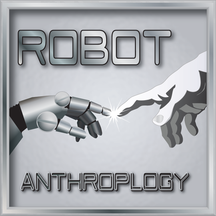 Robot Anthropology