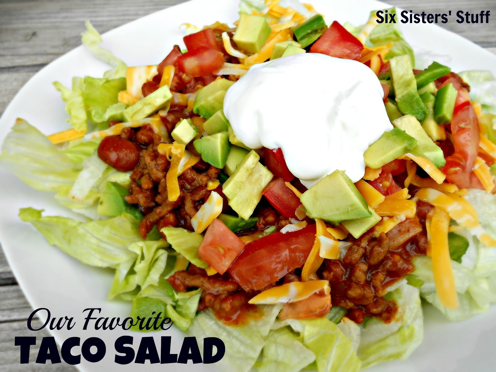 Our Family's Favorite Taco Salad / Six Sisters' Stuff | Six Sisters ...