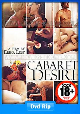 [18+] Cabaret Desire 2011 DVDRip 480p 300MB Poster