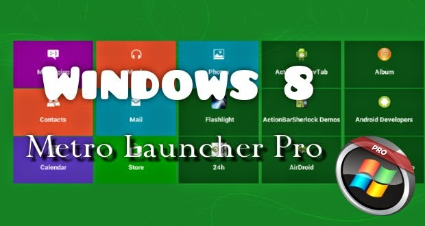 Windows 8 Metro Launcher Pro v1.6.1 Apk full download