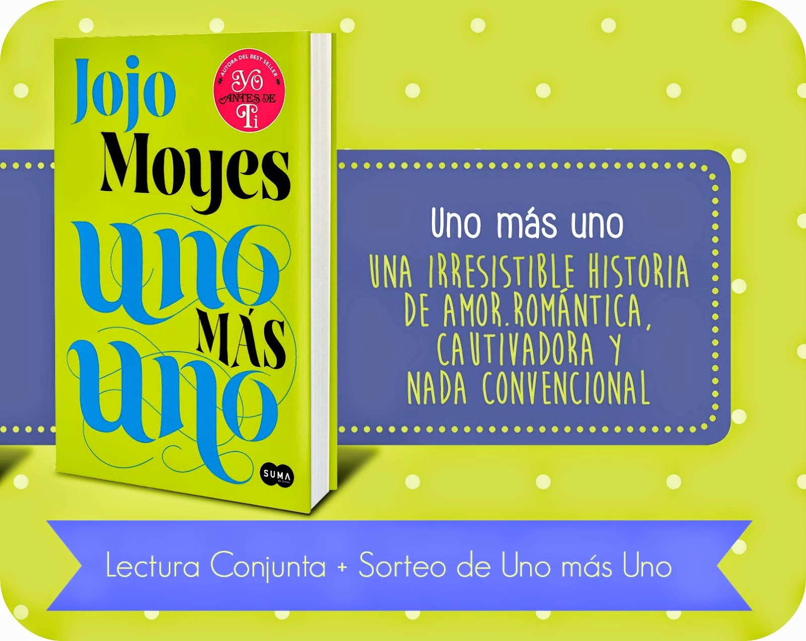 http://omeucartafoldelibros.blogspot.com.es/2015/02/lectura-conjunta-sorteo-uno-mas-uno-de.html