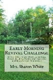 """""""Early Morning Revival Challenge"""" by Mrs. White"""