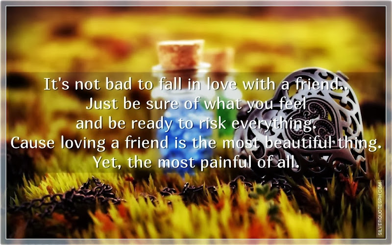 It's Not Bad To Fall In Love With A Friend, Picture Quotes, Love Quotes, Sad Quotes, Sweet Quotes, Birthday Quotes, Friendship Quotes, Inspirational Quotes, Tagalog Quotes