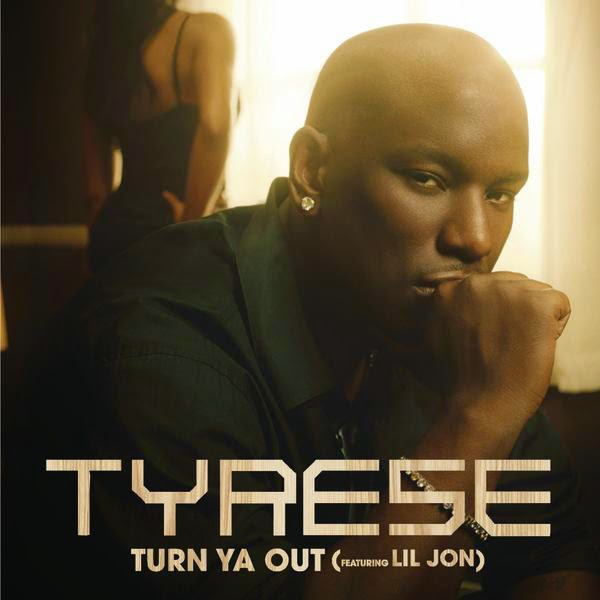 Tyrese featuring Lil' Jon - Turn Ya Out - Single Cover
