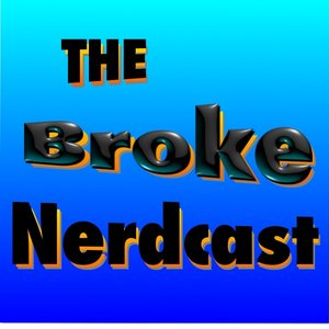 The Broke Nerdcast