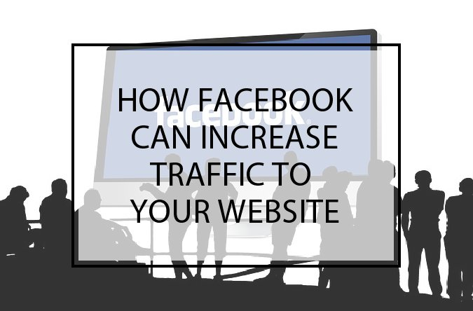 How Facebook Can Increase Traffic to your Website