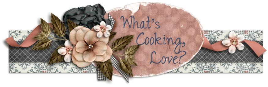 What&#39;s Cooking, Love?