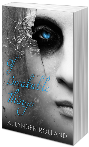 Book cover for OF BREAKABLE THINGS, a novel