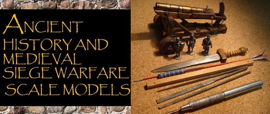 MEDIEVAL AND ANCIENT HISTORY SCALE MODELS / MODELISMO MEDIEVAL