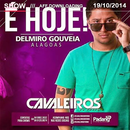 Baixar – Cavaleiros do Forró – Delmiro Gouveia – AL – 19.10.2014
