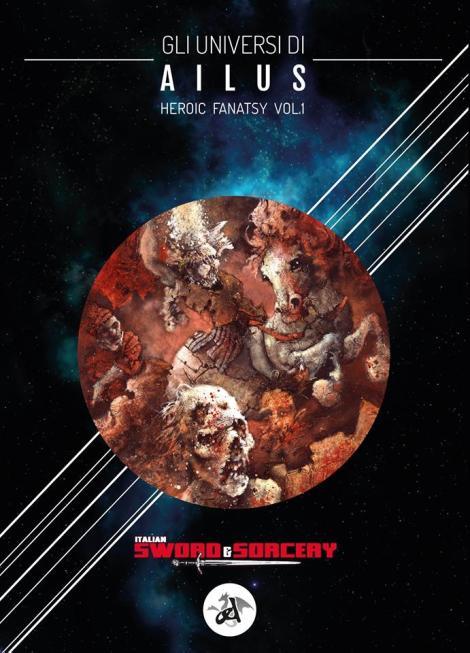 Gli Universi di Ailus. Heroic fantasy vol.1