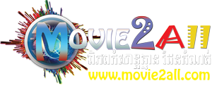 Movie2all.Com - Movie Khmer - Khmer Movie - Khmer Dubbed, Chinese Series, Thai Lakorn, Drama Khmer