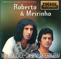 Roberto e Meirinho  Raízes Sertanejas