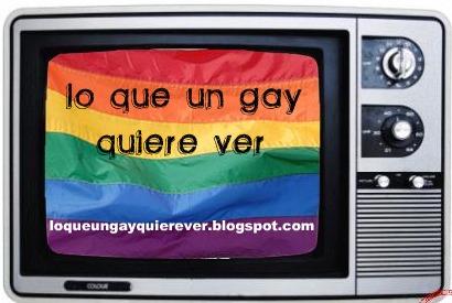LO QUE UN GAY QUIERE VER, UNO DE NUESTROS BLOGS FAVORITOS.