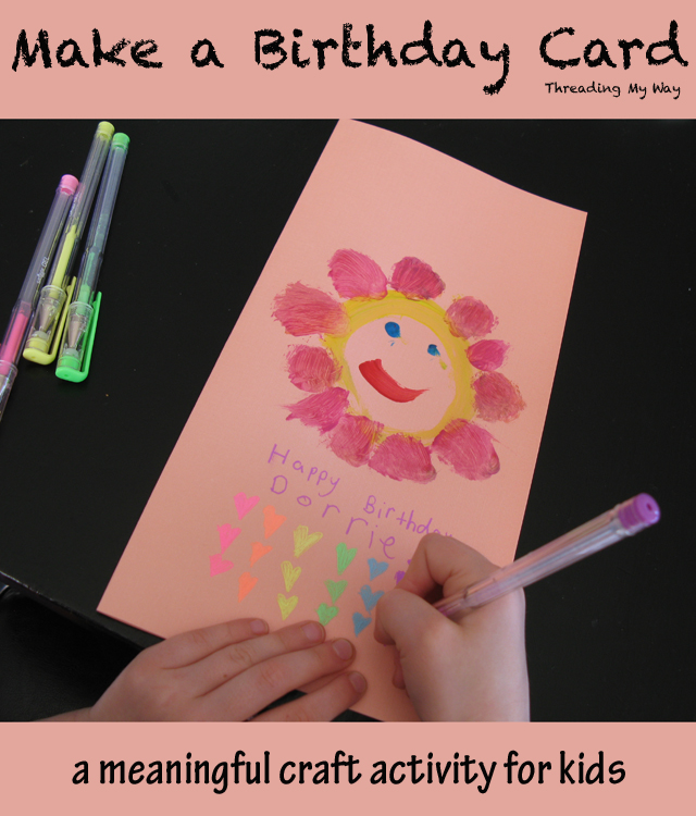 Kids can make a handmade birthday card for a special occasion. The recipient will love it ~ Threading My Way