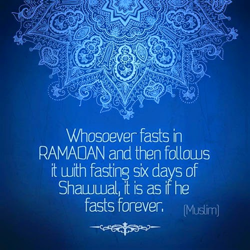Whoever fasts in RAMADAN and then follows it with fasting six days of Shawwāl, it is as if he fasts forever. [Muslim]