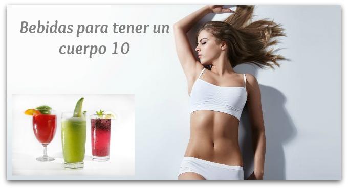 Bebidas para tener un cuerpo 10