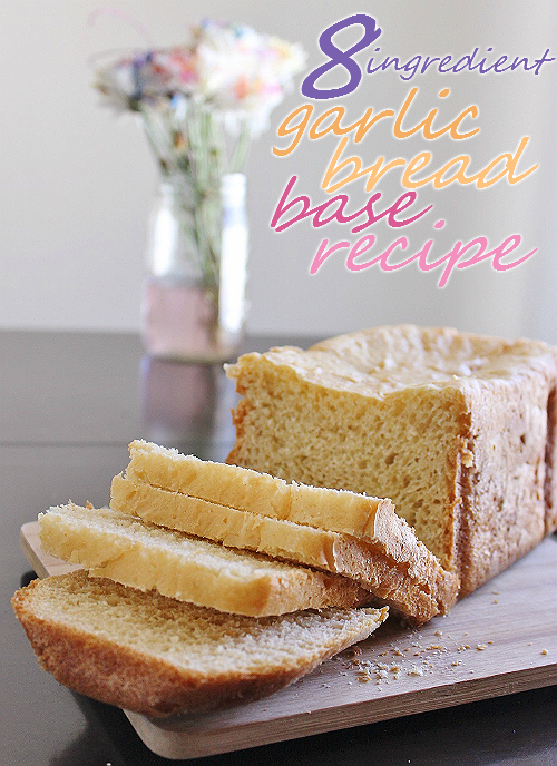 8 Ingredient Garlic Bread Base Recipe, For Bread Machines
