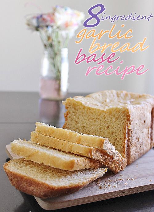 8 Ingredient Garlic Bread Base Recipe, For Bread Machines