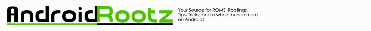 AndroidRootz.com | Source for Android Rooting, ROMS, Tricks and More!