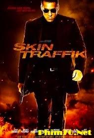 Sát Thủ Hoàn Lương   Skin Traffik