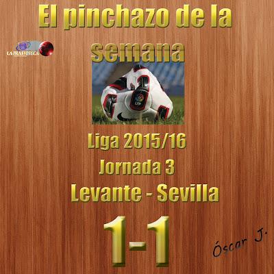 Levante 1-1 Sevilla. Liga 2015/16. Jornada 3. El pinchazo de la semana.