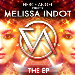 Fierce Angel presents Melissa Indot - The EP