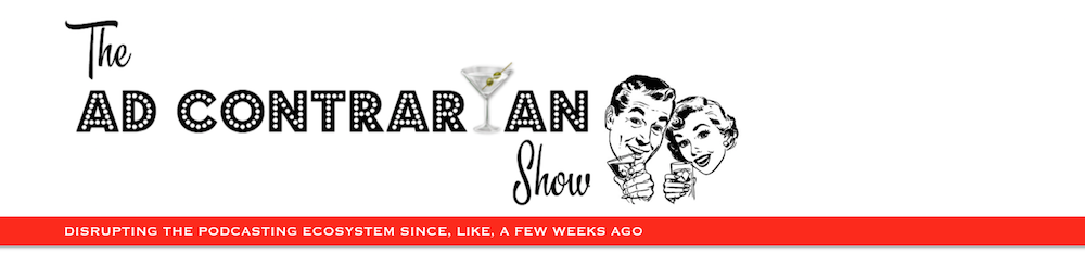 The Ad Contrarian Show