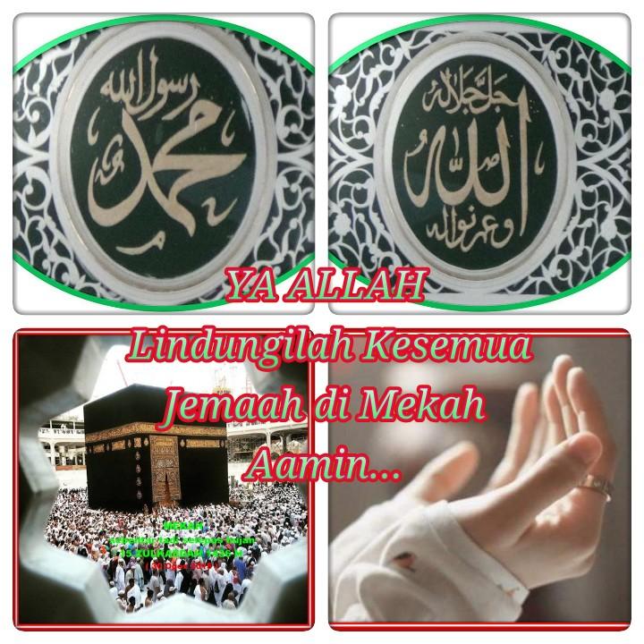 Ya ALLAH, Lindungilah Semua Jemaah Haji 1436 H, Aamin