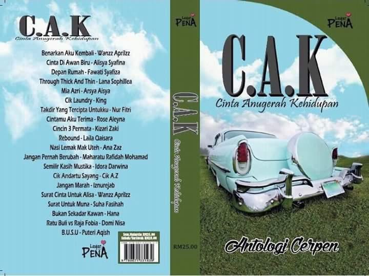 Antologi Cerpen : Cinta Anugerah Kehidupan C.A.K